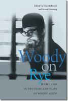 Woody on rye : Jewishness in the films and plays of Woody Allen