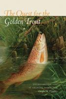 The quest for the golden trout : environmental loss & America's iconic fish