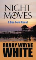 Night moves [text (large print)] : a Doc Ford novel