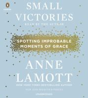 Small victories [sound recording] : spotting improbable moments of grace