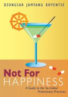Not for happiness : a guide to the so-called preliminary practices