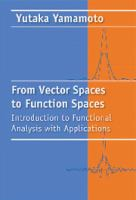 From vector spaces to function spaces [electronic resource] : introduction to functional analysis with applications