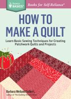 How to make a quilt : learn basic sewing techniques for creating patchwork quilts and projects