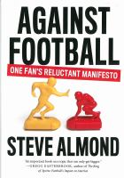 Against football : one fan's reluctant manifesto