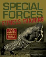 Special forces fitness training : gym-free workouts to build muscle and get in elite shape