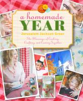 Cover of the book A homemade year : the blessings of cooking, crafting, and coming together