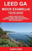 LEED GA mock exams : questions, answers, and explanations : a must-have for the LEED Green Associate Exam, Green building LEED certification, and sustainability. V4