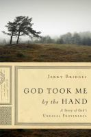 God took me by the hand : a story of God's unusual providence
