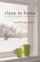 Close to Home: A Darlington Romance