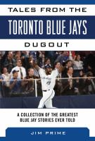 Tales from the Toronto Blue Jays dugout : a collection of the greatest Blue Jays stories ever told