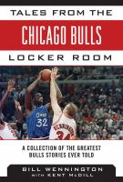 Tales from the Chicago Bulls locker room : a collection of the greatest Bulls stories ever told