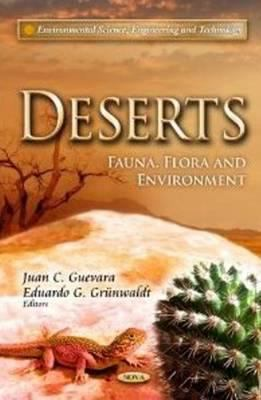 Book cover for Deserts [electronic resource] : fauna, flora, and environment / editors, Chandrakasan Sivaperuman, Eduardo G. Grunwaldt, Juan Carlos Guevara