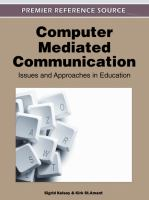 Computer mediated communication [electronic resource] : issues and approaches in education