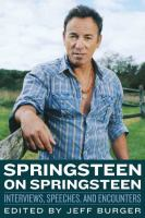 Springsteen on Springsteen : interviews, speeches, and encounters