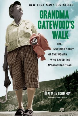 Cover art for Grandma Gatewood's Walk: The Inspiring Story of the Woman Who Saved the Appalachian Trail