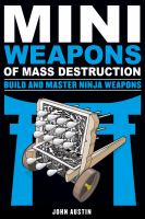 Miniweapons of mass destruction. Build and master ninja weapons