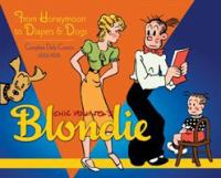Chic Young's Blondie : from honeymoon to diapers & dogs, complete daily comics 1933-1935
