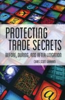 Protecting Trade Secrets Before, During, and After Litigation