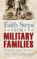 Faith steps for military families : spiritual readiness through the Psalms of Ascent