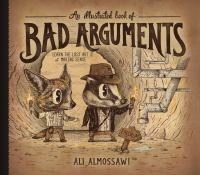 Illustrated book of bad arguments /