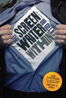 The screenwriter within : new strategies to finish your screenplay & get a deal!