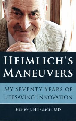 Cover art for Heimlich's Maneuvers: My Seventy Years of Lifesaving Innovation
