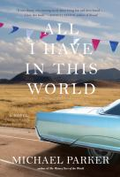 All I have in this world [electronic resource] : a novel