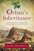 Orhan's Inheritance: A Novel