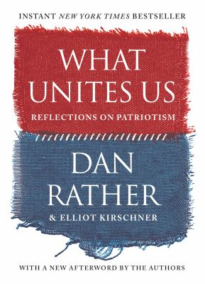 Cover Image for What Unites Us by Dan Rather