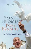 Saint Francis, Pope Francis : a common vision