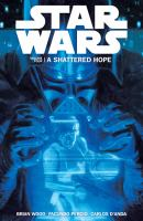 Star wars. Volume 4, A shattered hope.