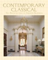 Contemporary classicism : the architecture of Andrew Skurman