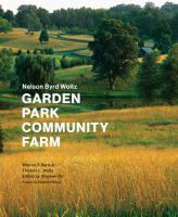 Nelson Byrd Woltz : Garden, Park, Community, Farm