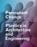 Permanent change : plastics in architecture and engineering