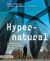 Hypernatural : architecture's new relationship with nature