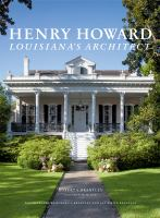 Henry Howard : Louisiana's architect