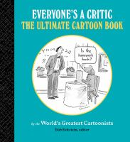 Title: Everyone's a critic : the ultimate cartoon book Author: