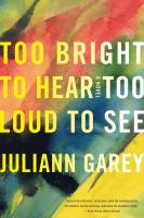 Book cover for Too Bright to Hear too Loud to See by Juliann Garey