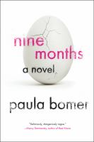 Nine months[electronic resource (eBook)] /Paula Bomer.