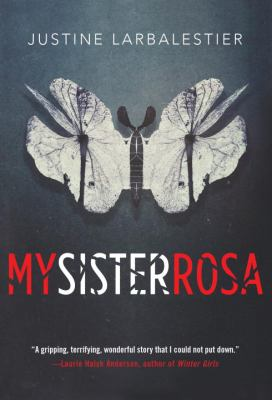 Cover Image for My Sister Rosa by Justine Larbalestier