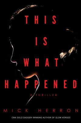 Cover Image for This Is What Happened by Mick Herron