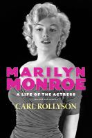 Marilyn Monroe : a life of the actress