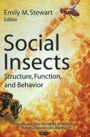 Social insects : structure, function, and behavior