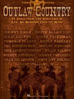 Outlaw country : 44 songs from the renegades of raw, no-nonsense country music