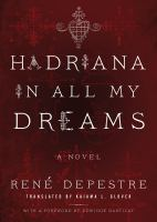 Title: Hadriana in all my dreams : a novel Author:Depestre, Ren