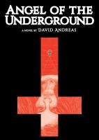 Angel of the Underground: A Novel