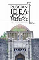 Russian idea - Jewish presence : essays on Russian-Jewish intellectual life