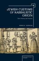 Jewish customs of Kabbalistic origin [electronic resource] : their history and practice