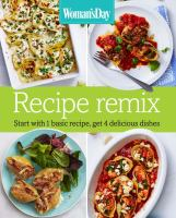 Recipe remix : start with 1 basic recipe, get 4 delicious dishes