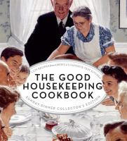 The Good housekeeping cookbook : 1,275 recipes from America's favorite test kitchen.
